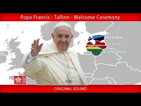 Pope Francis -Tallin -Official welcome 2018_09_25