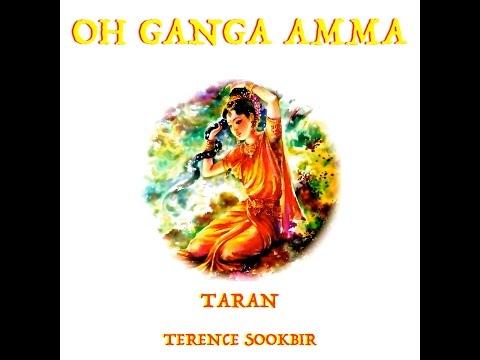 OH GANGA AMMA | TARAN TERENCE SOOKBIR