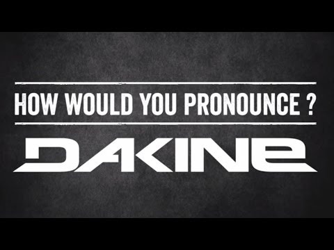 Behind the Brand - How would you Pronounce Dakine?