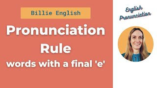 Pronunciation Rule 1: One-syllable words with a final silent