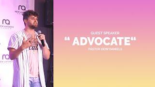 """ADVOCATE"" :: Guest Speaker - Pastor Drew Daniels"