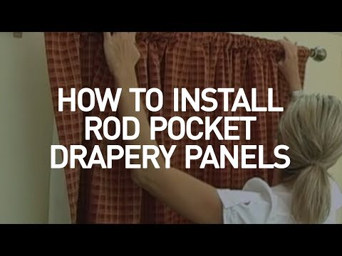 How to Install Drapery Panels Video - Rod Pocket Window Curtains