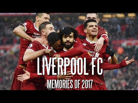 Liverpool FC - Memories of 2017