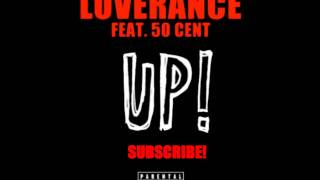 Download LoveRance ft 50 Cent & YG UP! Remix MP3 song and Music Video