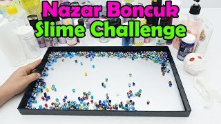 Nazar Boncuklu Slime Challenge - Eğlence Dolu Slime Oyunu