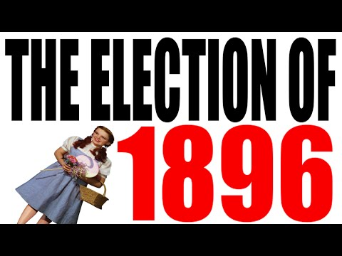 The Election of 1896 Explained