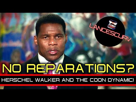 NO REPARATIONS? HERSHEL WALKER AND THE COON DYNAMIC! - THE LANCESCURV SHOW