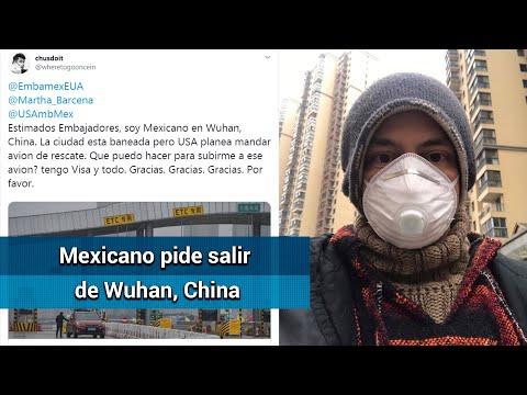 Mexicano pide ayuda para salir de Wuhan, foco del coronavirus