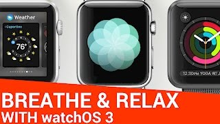 Introducing the New Breathe App for Apple Watch in watchOS 3