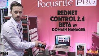 #144 - Focusrite Rednet Control 2.4 Beta First Look!