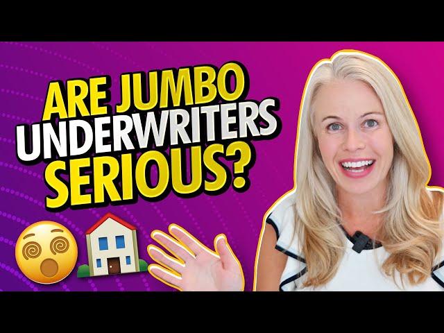 Jumbo Loan Underwriters... Are They Kidding??? TRUE STORY 😳