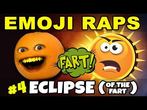 Annoying Orange - EMOJI RAPS #4: ECLIPSE (of the Fart) 🍊💨☀️