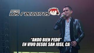 """Banda Los Recoditos- """"Ando Bien Pedo"""" San Jose, CA"""