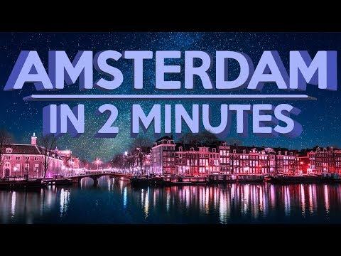 Amsterdam In 2 Minutes | Bullitain