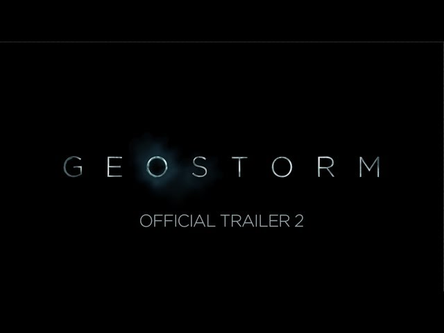 GEOSTORM - OFFICIAL TRAILER 2 [HD]