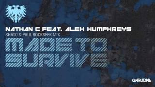 Nathan C feat. Alex Humphreys - Made To Survive (SHato & Paul Rockseek Remix) [Garuda]