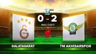 Galatasaray 0-2 TM Akhisarspor   ZTK yarı final rövanş ÖZET   a spor   18.04.2018