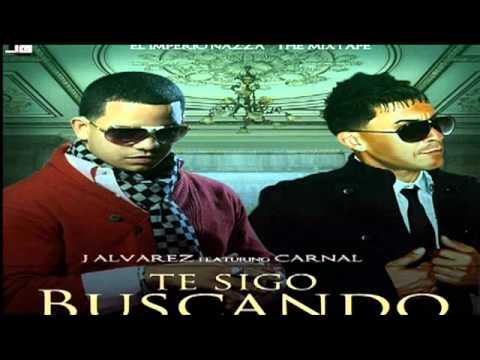 Te Sigo Buscando (Original) - J Alvarez Ft Carnal (El Imperio Nazza) ★REGGAETON 2012★
