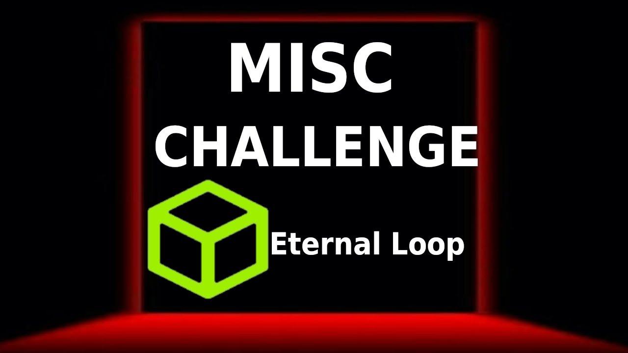 Eternal Loop ! hackthebox (Misc challange)