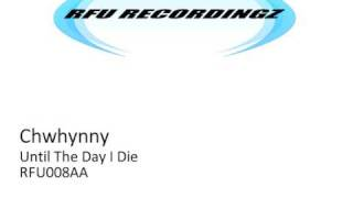 Chwhynny - Until The Day I Die