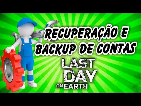 Recuperação e Backup de Contas - Last Day On Earth