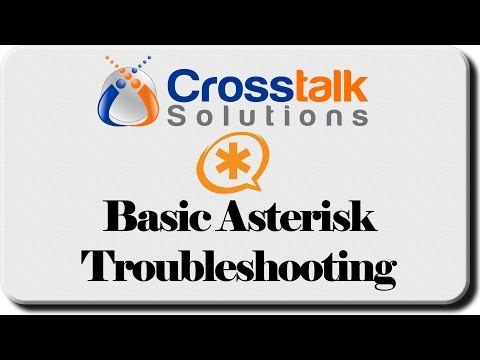 Basic Asterisk Troubleshooting - Crosstalk Solutions