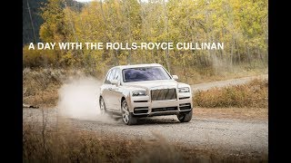 A Day with the new Rolls-Royce Cullinan