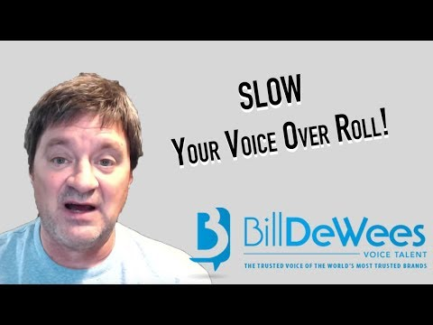 SLOW Your Voice Over Roll!