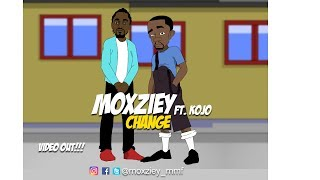 MOXZIEY ft. KOJO_CHANGE