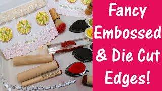 Fancy Die Cut & Embossed Edges Tutorial: Stamp School