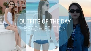 Outfits of the Day | Beach Edition Thumbnail