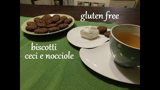 Gluten free : biscotti ceci e nocciole ( buonissimi ! )