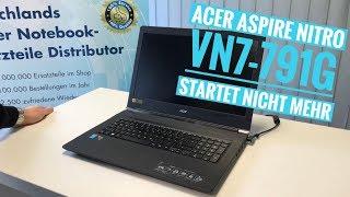 Acer Aspire Nitro VN7 791G startet nicht mehr
