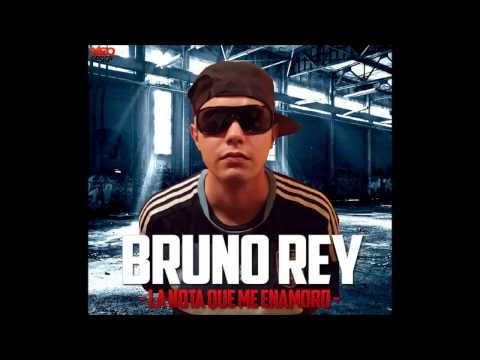 BRUNO REY - LA NOTA QUE ME ENAMORO -