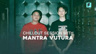 Chillout Session with Mantra Vutura