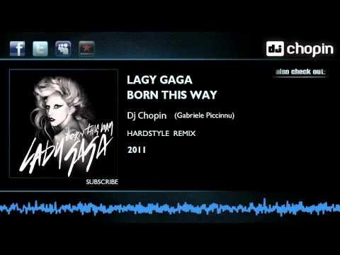 Lady Gaga Dj Chopin - Born This Way (Hard Dance Remix)