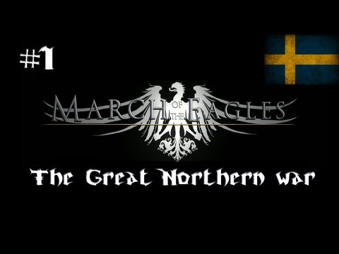 Let's Play March of the Eagles: The Great Northern War - [Swedish Empire] - Episode 1