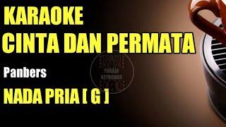 CINTA DAN PERMATA-Panbers|Karaoke Tanpa Vocal,Nada Pria(G),musik jernih HD