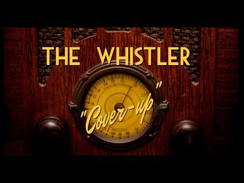 """Classic Mystery Radio-The Whistler-""""Cover-up"""""""