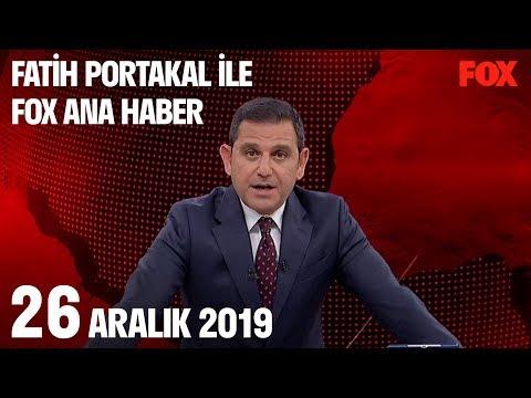 26 Aralık 2019 Fatih Portakal Ile FOX Ana Haber