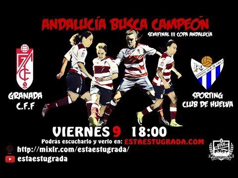 Semifinal III Copa Andalucía Femenino. Granada CF Femenino vs Sporting Club de Huelva Femenino