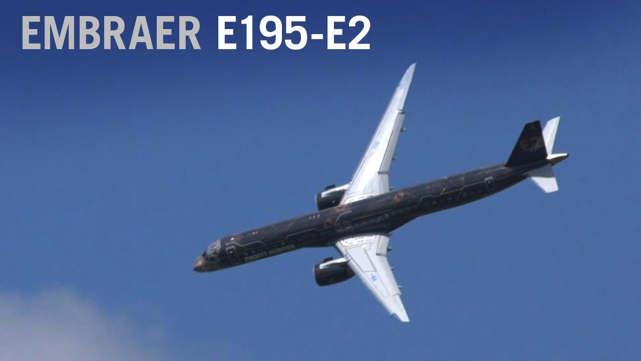 Embraer's New E195-E2 Airliner Soars at Paris Air Show 2019 – AINtv