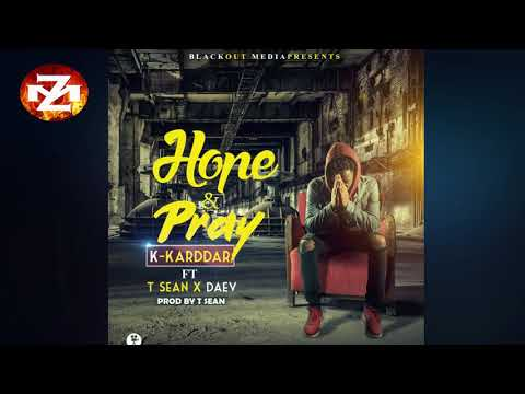 K KARDDAR Ft. T SEAN x DAEV – HOPE & PRAY (Audio) |ZEDMUSIC| ZAMBIAN MUSIC 2018