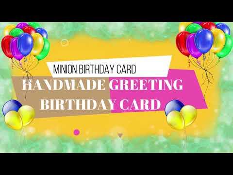Handmade Minion Birthday Card | Happy Birthday Minion Card for kids | Diy Greeting Birthday card