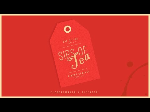 Biffa2001 - Sips of Tea (Remix) [Cup of Tea 2]