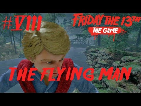 Friday The 13th: The Game: THE FLYING MAN [#8]