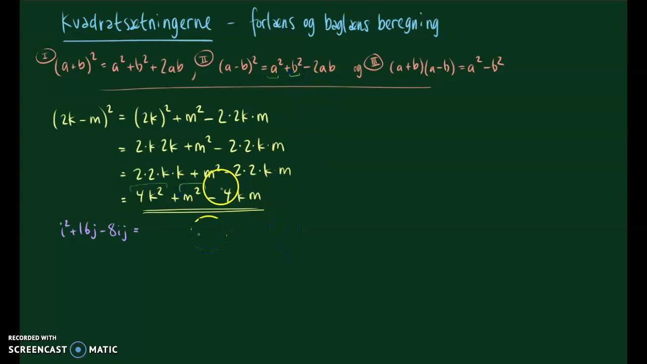 Kvadratsætningerne - forlæns og baglæns - flere eksempler
