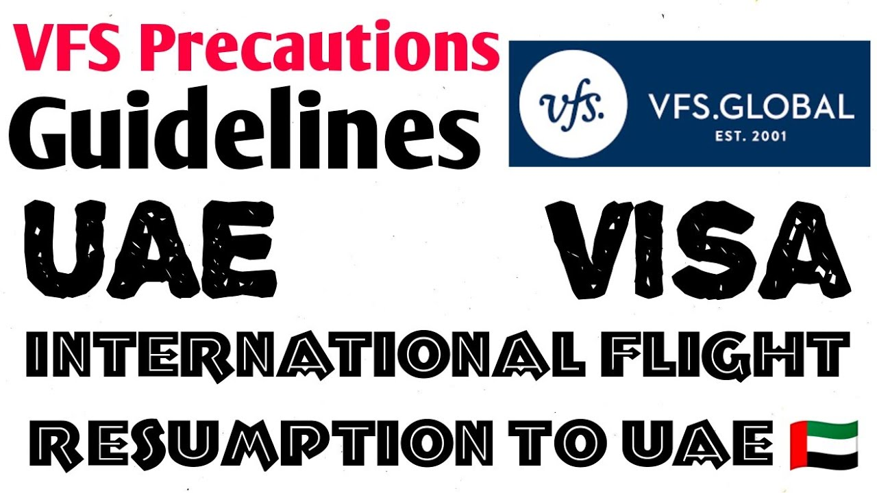 VFS Precautions measures | Guidelines for Applicants | Int`l flight resumption to UAE |