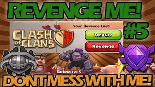 Don't Mess with Me! Clash of Clans Revenge Me #5