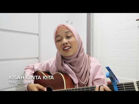 Free Download Kisah Cinta Kita - Hafiz Suip (cover) Mp3 dan Mp4